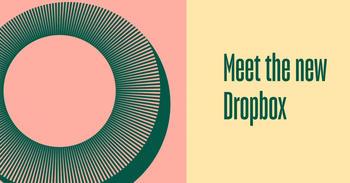Meet the New Dropbox