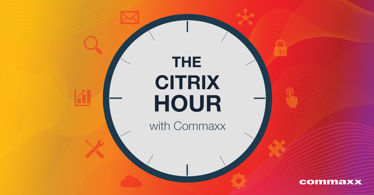 The Citrix Hour with Commaxx header